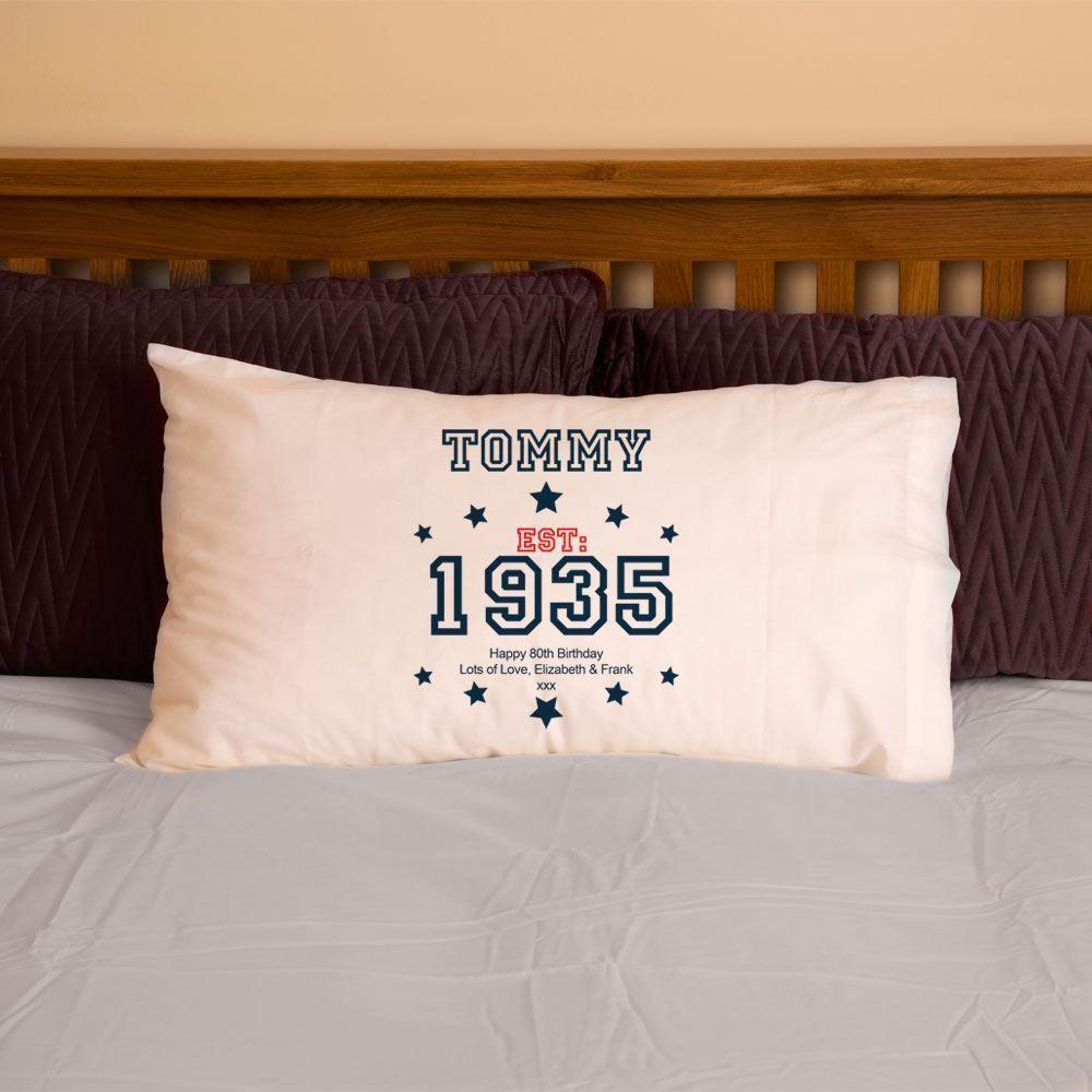 80th Birthday Established Since (Year) Pillowcase For Him