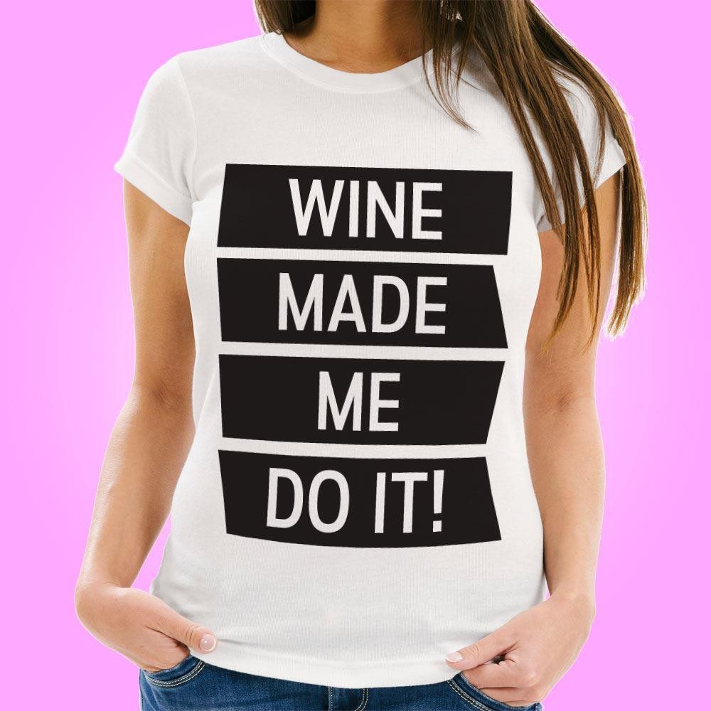 Wine Made Me Do It – Womens T-Shirt