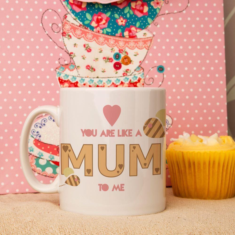 You Are Like A Mum To Me Mug