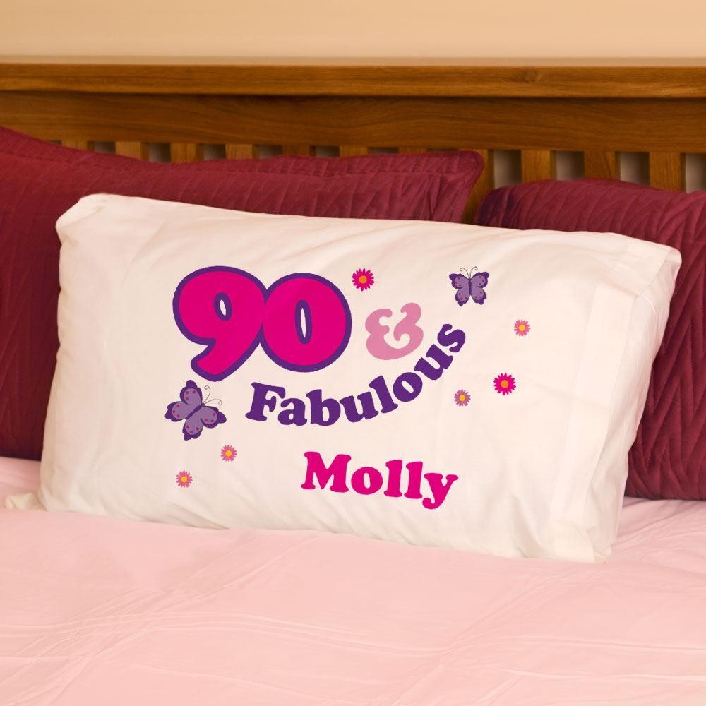 90 And Fabulous Pillowcase For Her