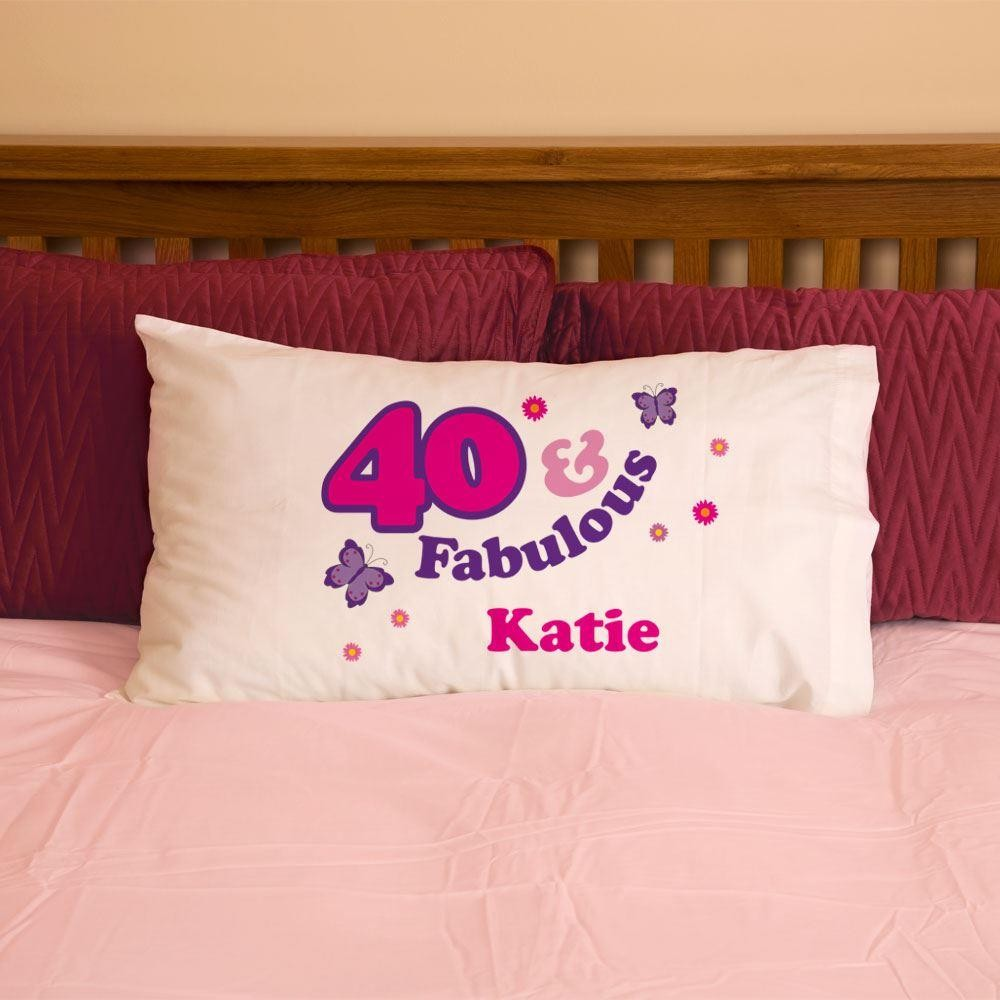 40 And Fabulous Pillowcase For Her