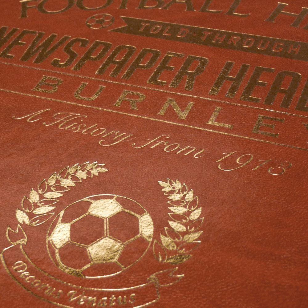 Bespoke Burnley Football Club Bound Headlines Book
