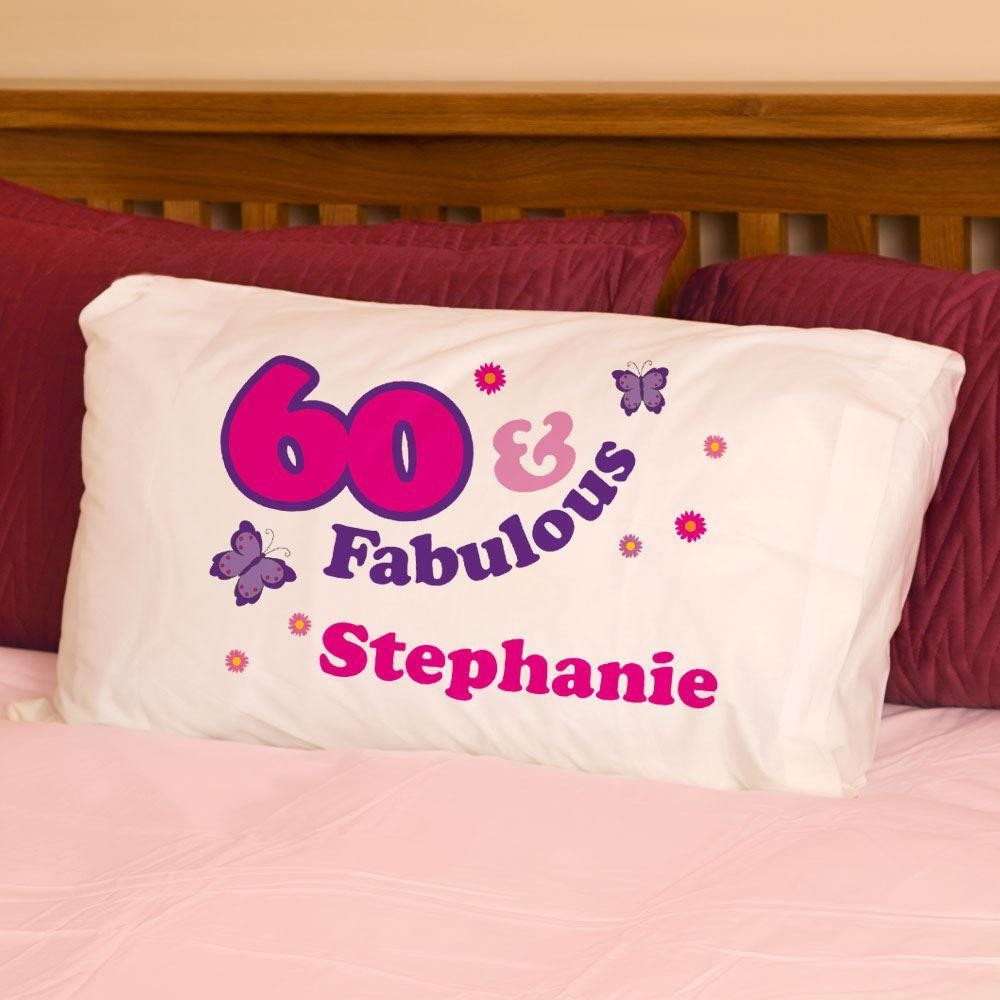 60 And Fabulous Pillowcase For Her
