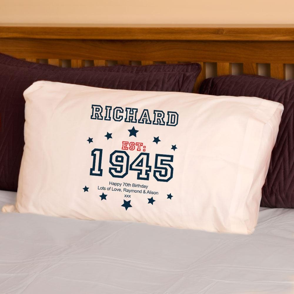 70th Birthday Established Since (Year) Pillowcase For Him