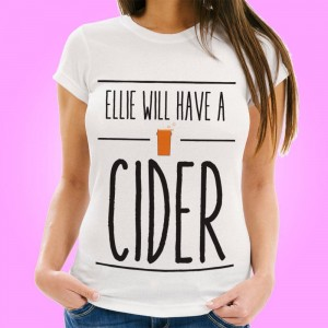 Personalised Will Have a Cider Womens Tee