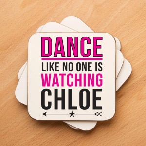 Unique Dance Like No One is Watching Drinks Coaster