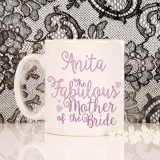 Personalised Fabulous Mother of the Bride Mug
