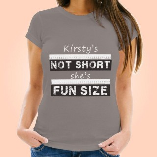 Not Short, Shes Fun Size Womens Personalised T-Shirt