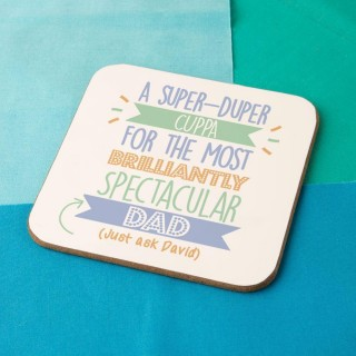 Personalised Best Dad...Just Ask Coaster