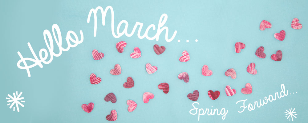 Hello March...Spring Forward